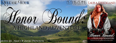 Honor Bound: A Highland Adventure, by Laura Strickland