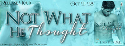 Not What He Thought, by Melissa Kendall  #ParanormalRomance #Werewolves