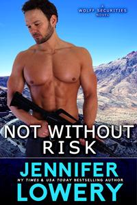 NYT Bestseller Jennifer Lowery & Not Without Risk
