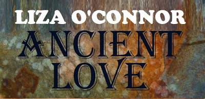 Ancient Love – by Liza O'Connor